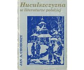 Szczegóły książki HUCULSZCZYZNA W LITERATURZE POLSKIEJ
