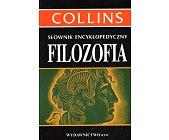 Szczegóły książki COLLINS - SŁOWNIK ENCYKLOPEDYCZNY FILOZOFIA