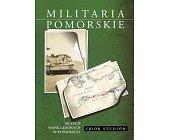 Szczegóły książki MILITARIA POMORSKIE