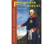 Szczegóły książki FRYDERYK WIELKI
