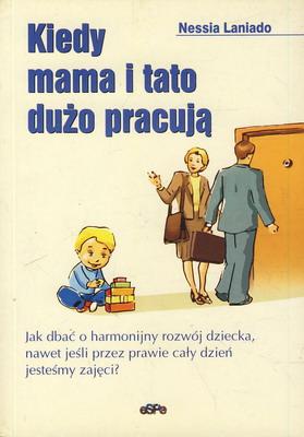 KIEDY MAMA I TATO DUŻO PRACUJĄ
