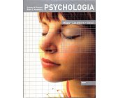Szczegóły książki PSYCHOLOGIA. MÓZG, CZŁOWIEK, ŚWIAT