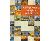 Szczegóły książki NAJPIĘKNIEJSZE MIEJSCA W EUROPIE