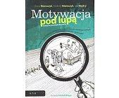 Szczegóły książki MOTYWACJA POD LUPĄ