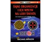 Szczegóły książki TAJNE ORGANIZACJE I ICH WPŁYW NA LOSY ŚWIATA