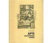 Szczegóły książki APTE. NIEDOKOŃCZONA POWIEŚĆ