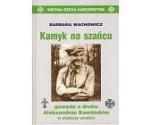 Szczegóły książki KAMYK NA SZAŃCU...