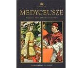 Szczegóły książki DYNASTIE EUROPY - MEDYCEUSZE