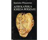 Szczegóły książki AFRYKAŃSKA KSIĘGA RODZAJU - MITY I LEGENDY LUDÓW AFRYKI ZACHODNIEJ