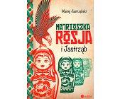 Szczegóły książki MATRIOSZKA ROSJA I JASTRZĄB