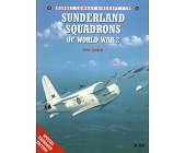 Szczegóły książki SUNDERLAND SQUADRONS OF WORLD WAR 2 (OSPREY COMBAT AIRCRAFT 19)