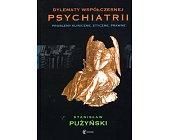 Szczegóły książki DYLEMATY WSPÓŁCZESNEJ PSYCHIATRII