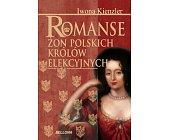 Szczegóły książki ROMANSE ŻON POLSKICH KRÓLÓW ELEKCYJNYCH