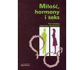 Szczegóły książki MIŁOŚĆ, HORMONY I SEKS