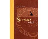 Szczegóły książki SOCJOLOGIA RELIGII