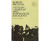 """Szczegóły książki """"GUSTAW"""" - """"HARNAŚ"""" DWA POWSTAŃCZE BATALIONY (BIBLIOTEKA SYRENKI)"""