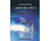 Szczegóły książki LOGIKA NIE GRYZIE - CZĘŚĆ I - SAMOUCZEK LOGIKI ZADAŃ