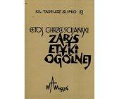 Szczegóły książki ETOS CHRZEŚCIJAŃSKI - ZARYS ETYKI OGÓLNEJ