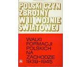 Szczegóły książki POLSKI CZYN ZBROJNY W II WOJNIE ŚWIATOWEJ - TOM 2