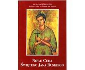 Szczegóły książki NOWE CUDA ŚWIĘTEGO JANA RUSKIEGO