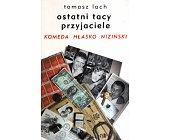 Szczegóły książki OSTATNI TACY PRZYJACIELE - KOMEDA, HŁASKO, NIZIŃSKI