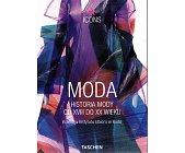 Szczegóły książki ICONS - MODA. HISTORIA MODY OD XVIII DO XX WIEKU