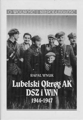 LUBELSKI OKRĘG AK DSZ I WIN 1944 - 1947