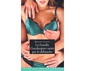 Szczegóły książki LA FAMILLE GUERLONPREZ SAISIE PAR LA DEBAUCHE