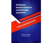 Szczegóły książki PODSTAWY BEZPIECZEŃSTWA NARODOWEGO (PAŃSTWA)