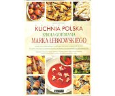 Szczegóły książki DOSKONAŁA KUCHNIA POLSKA MARKA ŁEBKOWSKIEGO
