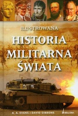 ILUSTROWANA HISTORIA MILITARNA ŚWIATA