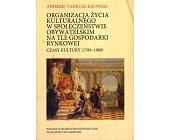 Szczegóły książki ORGANIZACJA ŻYCIA KULTURALNEGO W SPOŁECZEŃSTWIE...