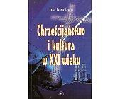 Szczegóły książki CHRZEŚCIJAŃSTWO I KULTURA W XXI WIEKU