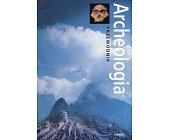 Szczegóły książki ARCHEOLOGIA. PRZEWODNIK