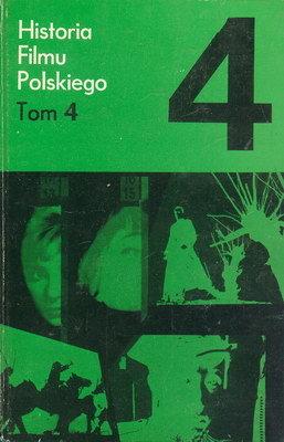 HISTORIA FILMU POLSKIEGO - TOM 4