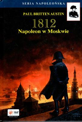 1812 - NAPOLEON W MOSKWIE