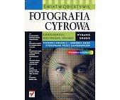 Szczegóły książki FOTOGRAFIA CYFROWA. ŚWIAT W OBIEKTYWIE