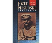 Szczegóły książki JÓZEF PIŁSUDSKI 1867-1935