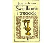 Szczegóły książki ŚWIADKOWIE I TRUCICIELE