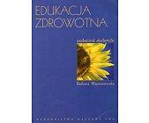 Szczegóły książki EDUKACJA ZDROWOTNA
