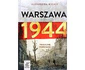 Szczegóły książki WARSZAWA 1944. TRAGICZNE POWSTANIE