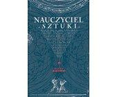 Szczegóły książki NAUCZYCIEL SZTUKI
