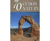 Szczegóły książki 70 CUDÓW NATURY