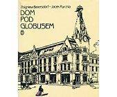 Szczegóły książki DOM POD GLOBUSEM