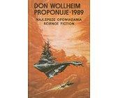 Szczegóły książki DON WOLLHEIM PROPONUJE - 1989 - NAJLEPSZE OPOWIADANIA SF