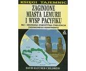 Szczegóły książki ZAGINIONE MIASTA LEMURII I WYSP PACYFIKU
