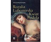 Szczegóły książki ROZALIA LUBOMIRSKA KWIAT PODOLA