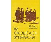 Szczegóły książki W OKOLICACH SYNAGOGI