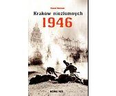 Szczegóły książki KRAKÓW NIEZŁOMNYCH 1946