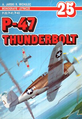 P-47 THUNDERBOLT - MONOGRAFIE LOTNICZE NR 25